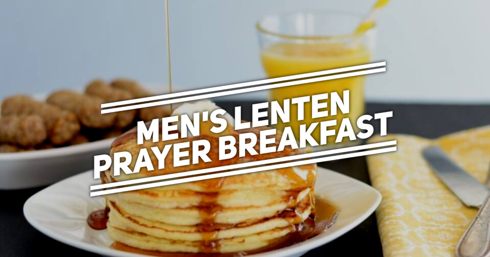 Men's Lenten Prayer Breakfast