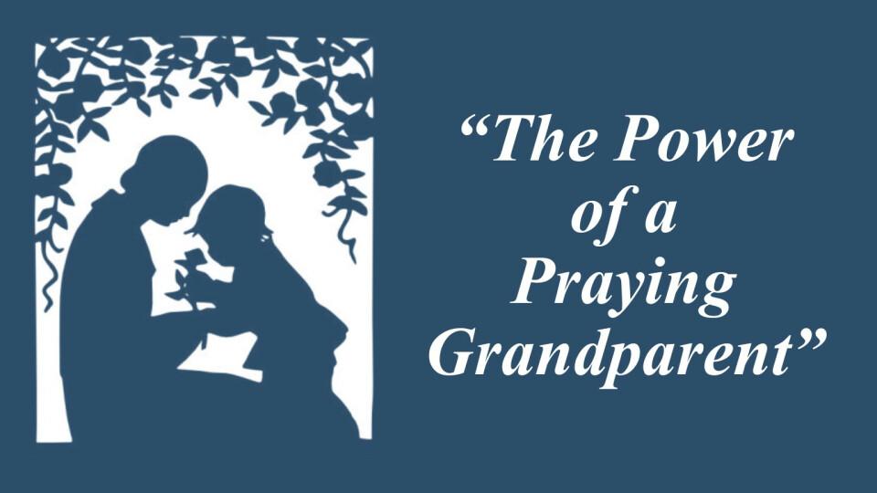 Grandparents in Prayer *RESCHEDULED FROM 1/8/18*