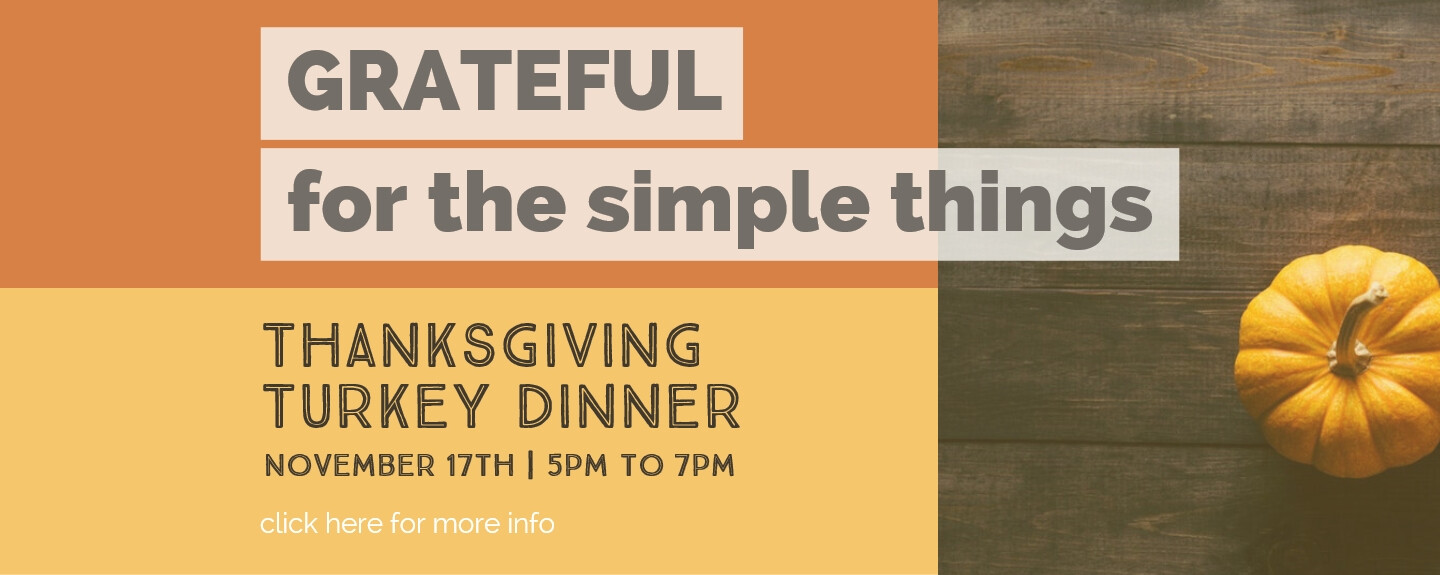 Thanksgiving Dinner - Nov 17 2018 5:00 PM