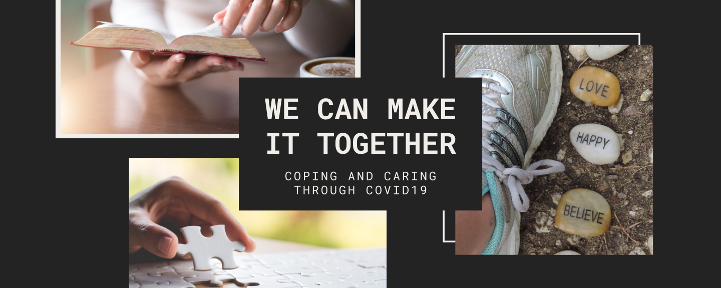 We can make it together! Coping and Caring through COVID-19