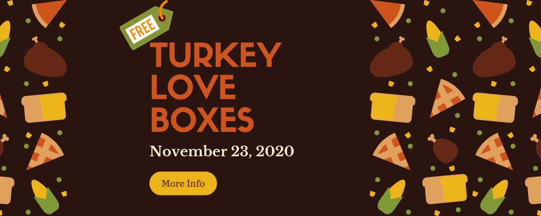 Free Turkey Love Boxes - Nov 23 2020 9:00 AM