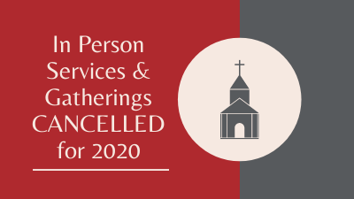 Important announcement:  In-person services and gatherings